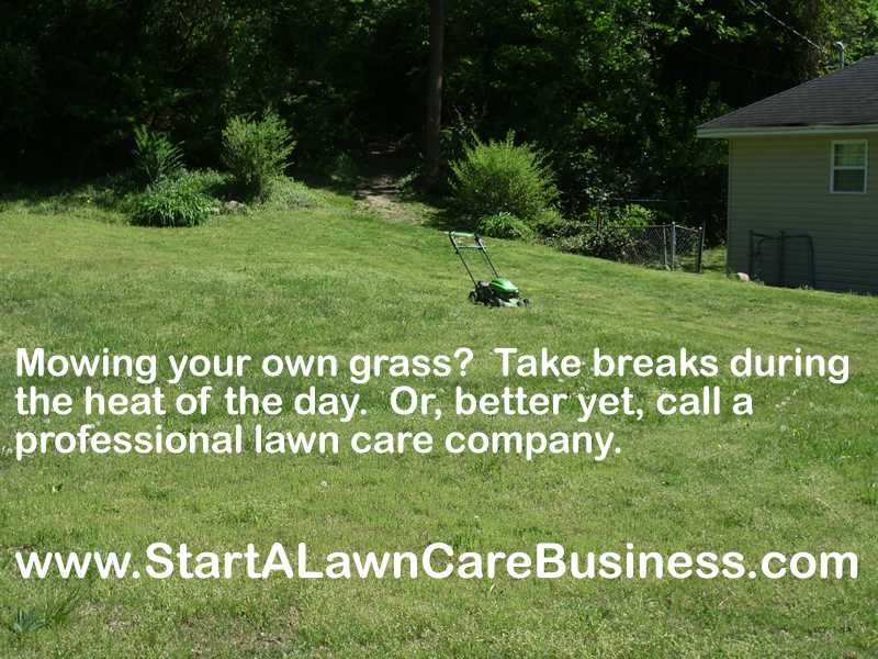 Mowing in the heat start a lawn care business for Lawn care companies